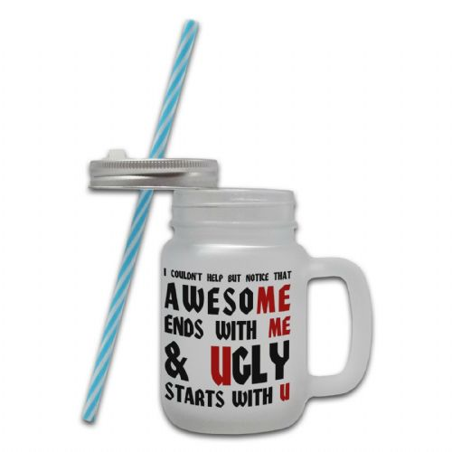 I Couldnt Help But Notice That Awesome Ends With Me Glass Mason Jar Mug